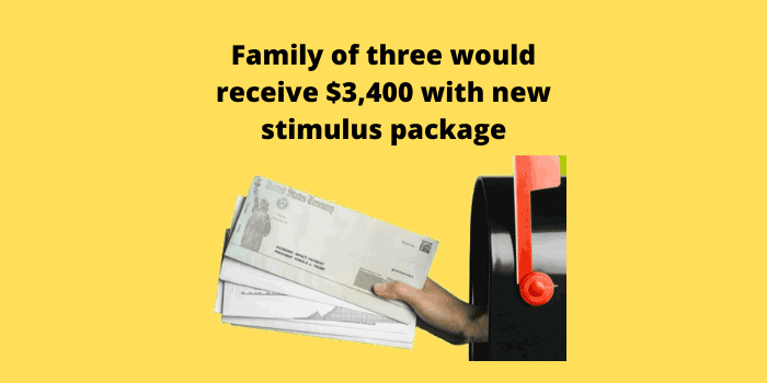 Family of three would receive $3,400 with new stimulus package