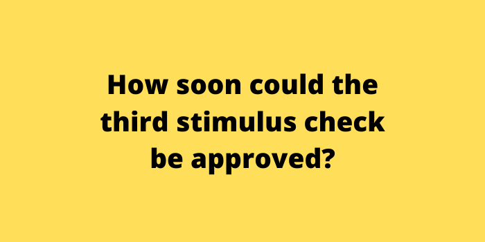 How soon could the third stimulus check be approved