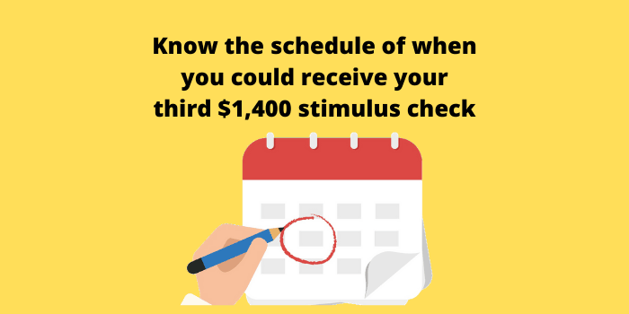 Know the schedule of when you could receive your third $1,400 stimulus check
