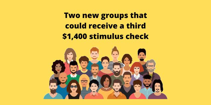 Two new groups that could receive a third $1,400 stimulus check