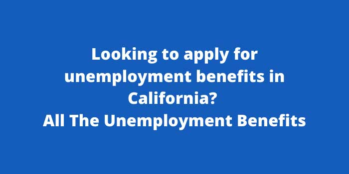 Looking to apply for unemployment benefits in California All The Unemployment Benefits