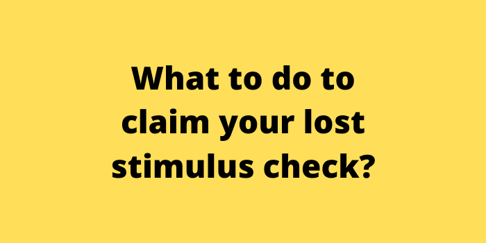 What to do to claim your lost stimulus check