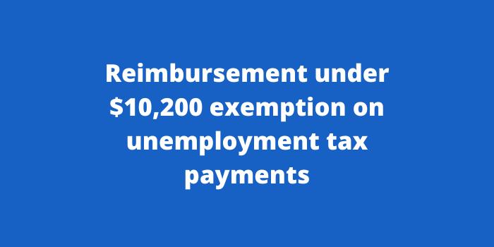 Reimbursement under $10,200 exemption on unemployment tax payments